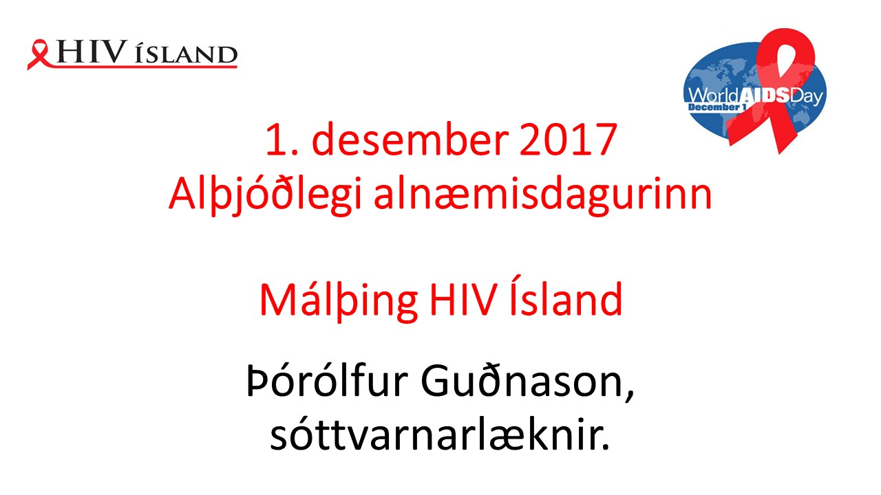 1. des. 2017. Þórólfur Guðnason, sóttvarnarlæknir um HIV